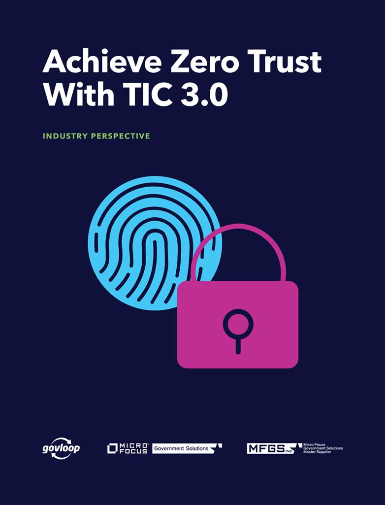 Industry Perspective Achieve Zero Trust TIC 3.0