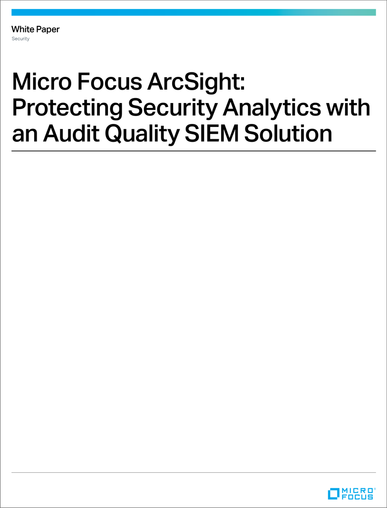 Micro Focus ArcSight: Protecting Security Analytics with an Audit Quality SIEM Solution preview