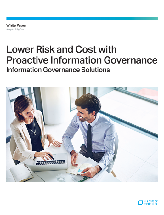 Lower Risk and Cost with Proactive Information Governance preview